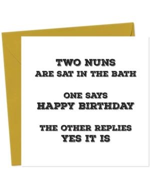 Two nuns are sat in the bath, one says Happy Birthday