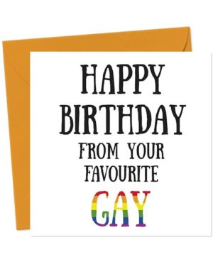 Happy Birthday From Your Favourite Gay