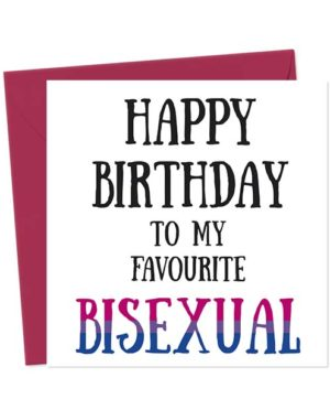 Happy Birthday To My Favourite Bisexual