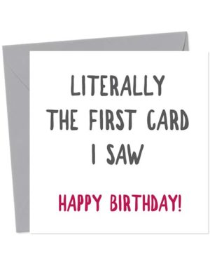 Literally The First Card I Saw, Happy Birthday