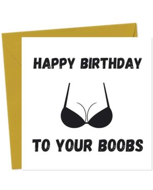 Happy Birthday To Your Boobs