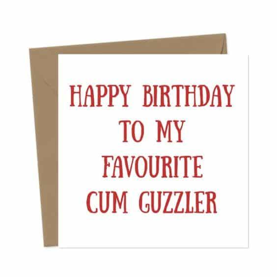 Happy Birthday To My Favourite Cum Guzzler