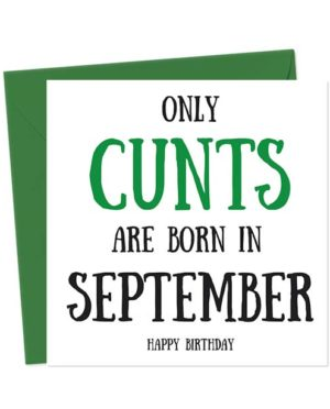 Only cunts are born in August - Happy Birthday