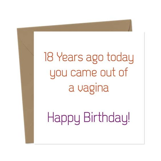 [CHOOSE AGE] Years ago today you came out of a vagina Happy Birthday