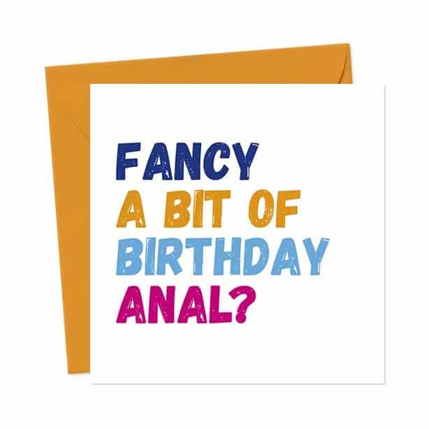 Fancy a Bit Of Birthday Anal? – Birthday Card