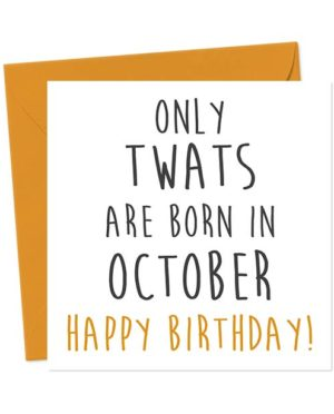 Only twats are born in October - Happy Birthday! Birthday Card