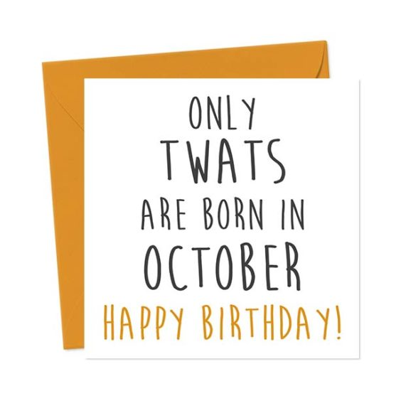 Only twats are born in October – Happy Birthday! Birthday Card