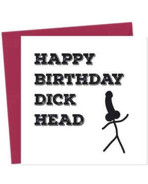 Happy Birthday Dickhead Birthday Card