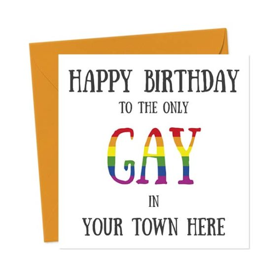 Happy Birthday to the only gay in (Town Here) Birthday Card