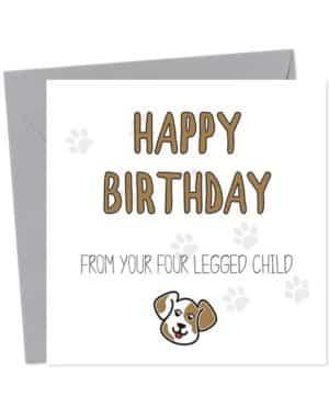 Happy Birthday from your four legged child (Dog) - Birthday Card