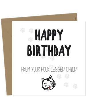 Happy Birthday from your four legged child (Cat) - Birthday Card