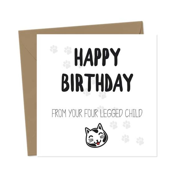 Happy Birthday from your four legged child (Cat) – Birthday Card