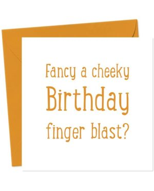 Fancy a cheeky Birthday finger blast? - Birthday Card