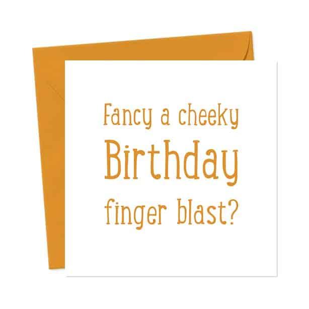 Fancy a cheeky Birthday finger blast? – Birthday Card