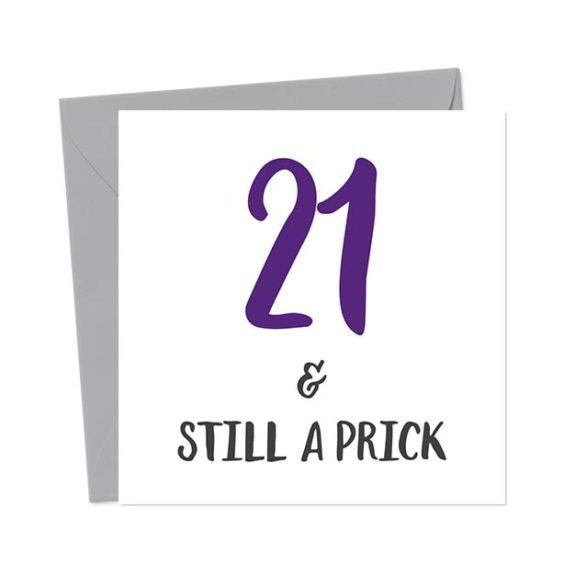 21 & Still A Prick – Birthday Card