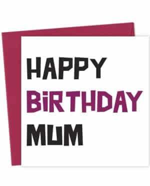 Happy Birthday Mum - Birthday Card