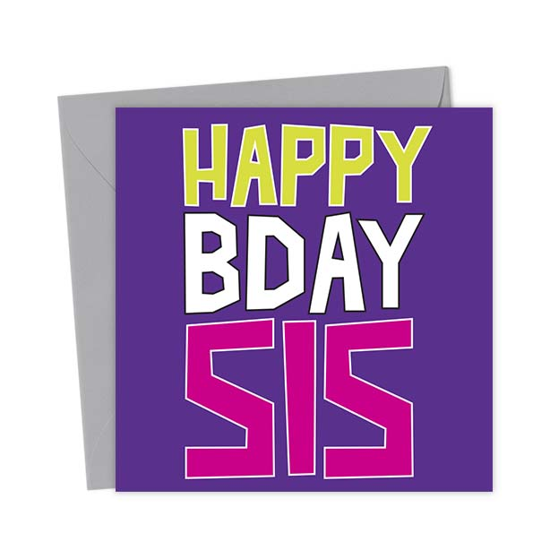 Happy Bday Sis – Birthday Card