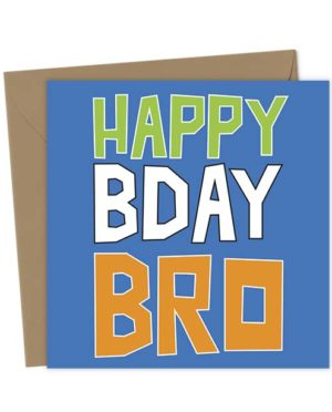 Happy Bday Bro - Birthday Card