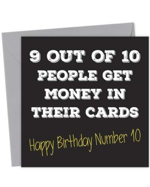 9 out of 10 people get money in their cards. Happy Birthday number 10 - Birthday Card