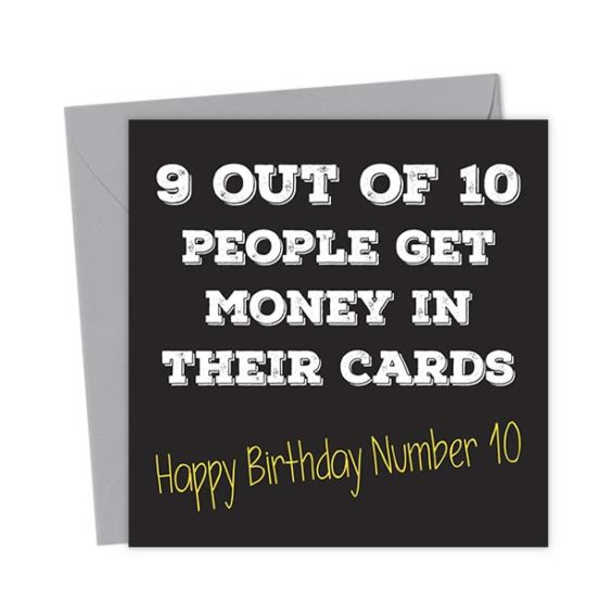 9 out of 10 people get money in their cards. Happy Birthday number 10 – Birthday Card