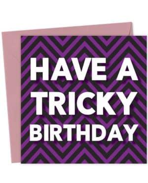Have a Tricky Birthday - Birthday Card