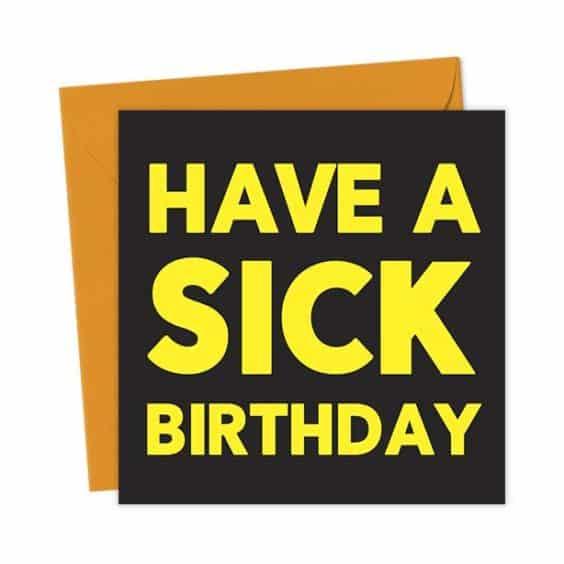 Have a Sick Birthday – Birthday Card