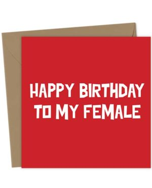 Happy Birthday to my Female - Birthday Card