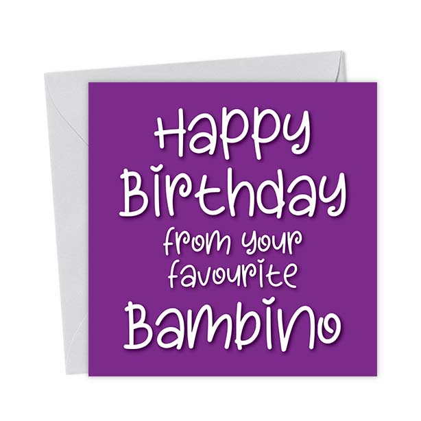 Happy Birthday from your favourite Bambino
