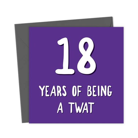 18 years of being a twat – Birthday Card