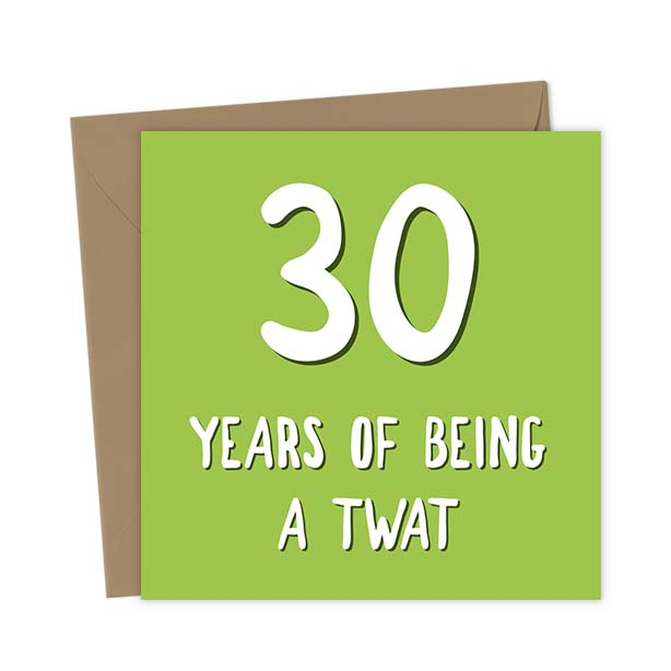 30 Years of Being a Twat – Birthday Card