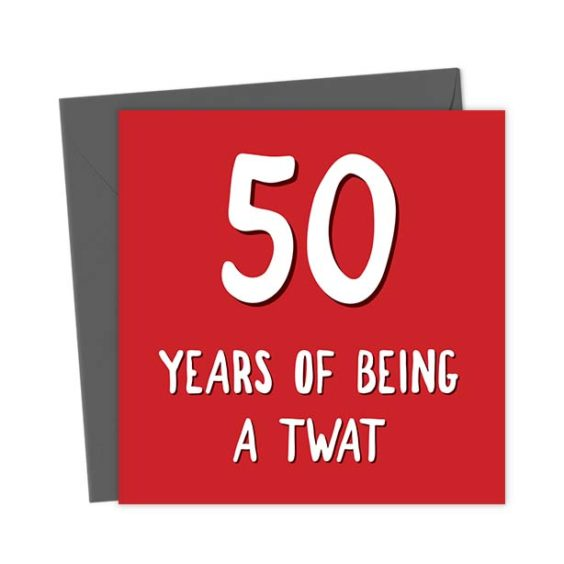 50 Years of Being a Twat – Birthday Card