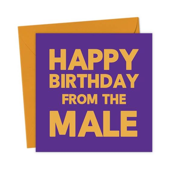 Happy Birthday from the Male – Birthday Card