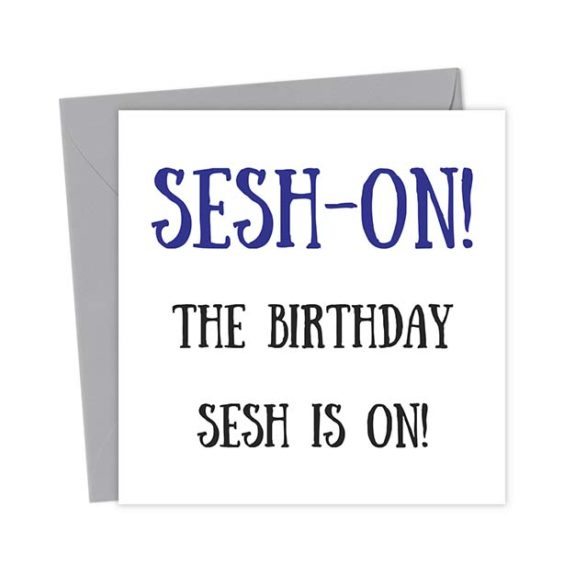 Sesh-On! The Birthday Sesh Is On! – Birthday Card