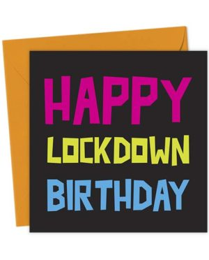 Happy Lockdown Birthday - Birthday Card