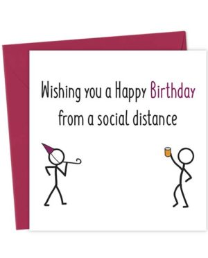 Wishing you a Happy Birthday from a Social Distance