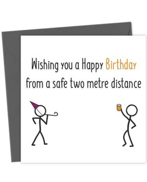 Wishing you a Happy Birthday from a Safe Two Metre Distance
