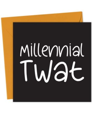 Millennial Twat - Birthday Card