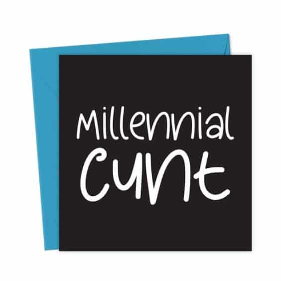 Millennial Cunt