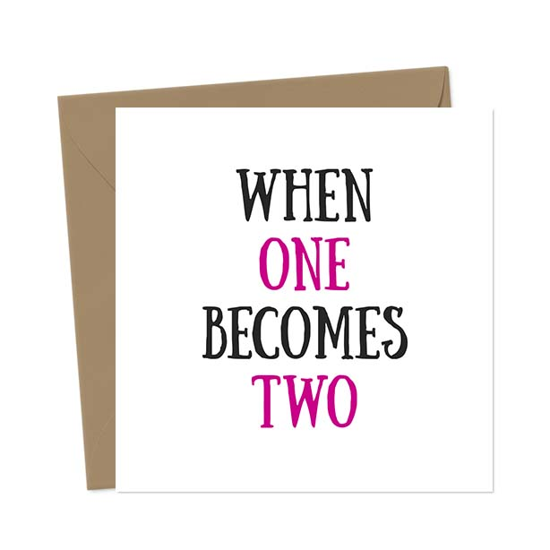 When One Becomes Two Break-Up/Divorce Greetings Card