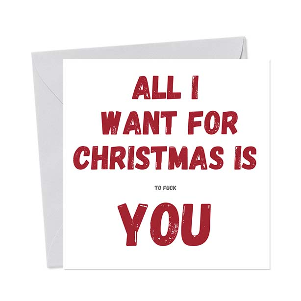 All I want for Christmas is (to fuck) you – Christmas Card