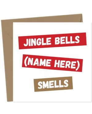Jingle Bells (Name here) smells - Christmas Card