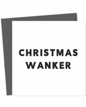 Christmas Wanker - Christmas Card