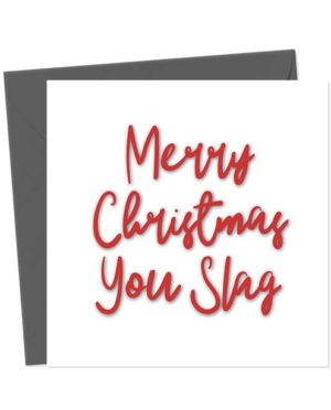 Merry Christmas you slag - Christmas Card