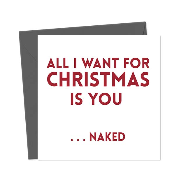 All I want for Christmas is you …naked – Christmas Card