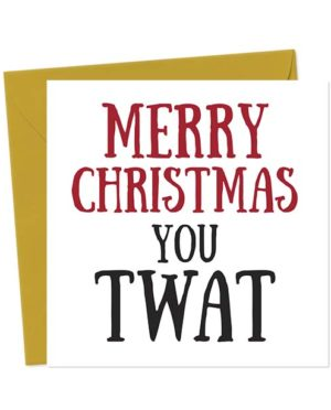 Merry Christmas You Twat - Christmas Card