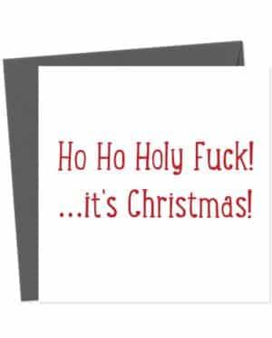 Ho Ho Holy Fuck, it's Christmas! - Christmas Card
