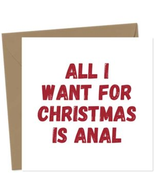 All i Want For Christmas is Anal - Christmas Card