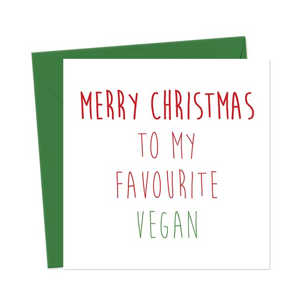 Merry Christmas to My Favourite Vegan – Christmas Card