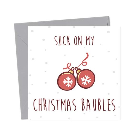 Suck My Christmas Baubles – Christmas Card
