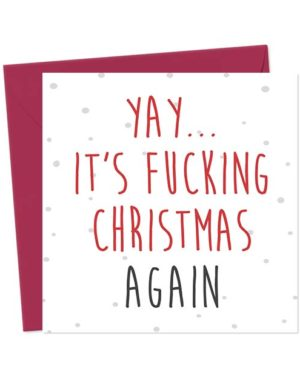 Yay... it's fucking Christmas again - Christmas Card